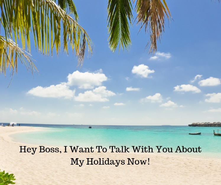 Boss – I Need To Talk To You About My Holidays Now