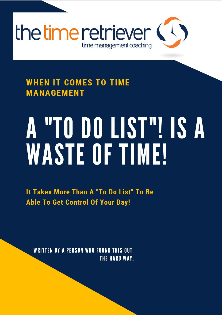 Time Retrievers - A To Do List Is A Waste Of Time